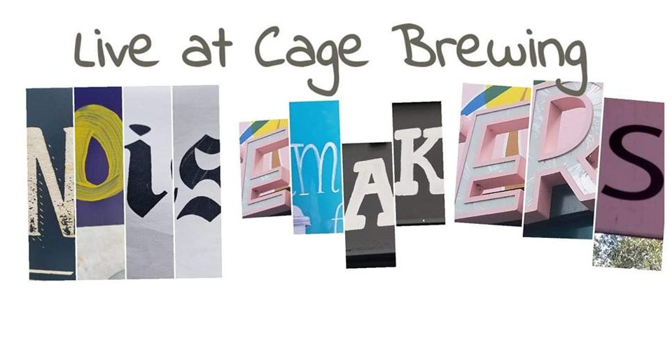 Image of words: Top - Live at Cage Brewing; Bottom - NoiseMakers in artful letters